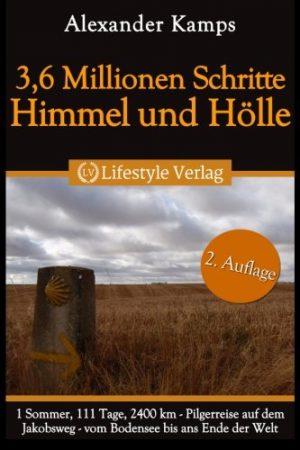 36-Millionen-Schritte-Himmel-Hlle-Pilgerreise-auf-dem-Jakobsweg-vom-Bodensee-bis-ans-Ende-der-Welt-German-Edition-0-0