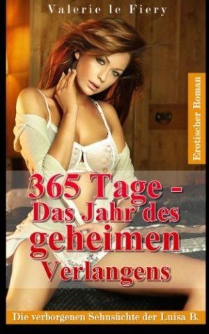 365-Tage-Das-Jahr-des-geheimen-Verlangens-Die-verborgenen-Sehnschte-der-Luisa-B-German-Edition-0