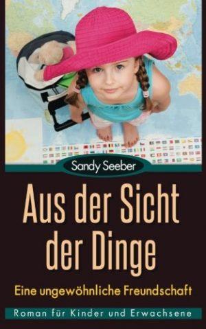 Aus-der-Sicht-der-Dinge-Eine-ungewhnliche-Freundschaft-Ein-Roman-fr-Kinder-und-Erwachsene-German-Edition-0