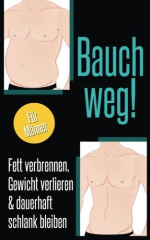 Bauch-weg-Fett-verbrennen-Gewicht-verlieren-dauerhaft-schlank-bleiben-German-Edition-0