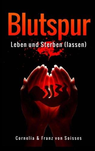 Blutspur: Leben und Sterben (lassen)