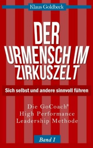 Der-Urmensch-im-Zirkuszelt-Sich-selbst-und-andere-sinnvoll-fhren-Sachbuch-German-Edition-0