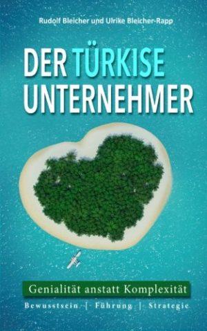 Der-trkise-Unternehmer-Genialitt-anstatt-Komplexitt-Bewusstsein-Fhrung-Strategie-German-Edition-0
