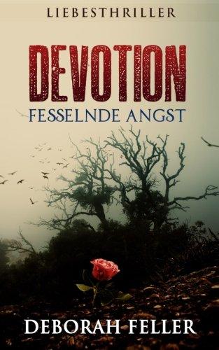 Devotion: Fesselnde Angst (Liebesthriller)