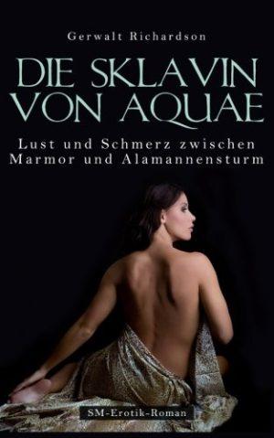 Die-Sklavin-von-Aquae-Lust-und-Schmerz-zwischen-Marmor-und-Alamannensturm-German-Edition-0