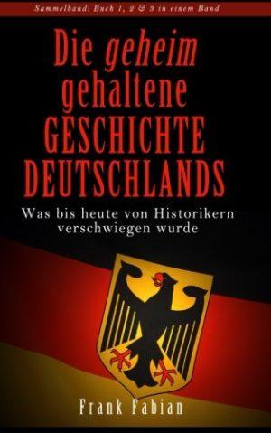 Die-geheim-gehaltene-Geschichte-Deutschlands-Was-bis-heute-von-Historikern-verschwiegen-wurde-German-Edition-0
