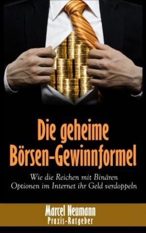 Die-geheime-Brsen-Gewinnformel-Wie-die-Reichen-mit-Binren-Optionen-im-Internet-ihr-Geld-verdoppeln-German-Edition-0