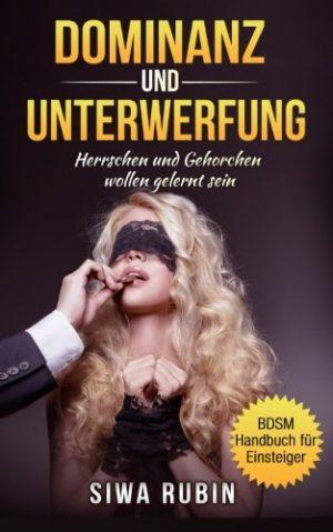 Dominanz-und-Unterwerfung-Herrschen-und-Gehorchen-wollen-gelernt-sein-German-Edition-0