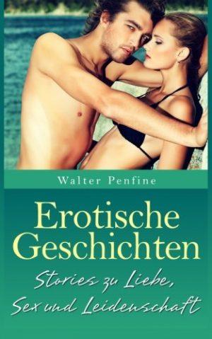 Erotische-Geschichten-Neun-kurze-erotische-Erzhlungen-zur-schnsten-Nebensache-der-Welt-German-Edition-0
