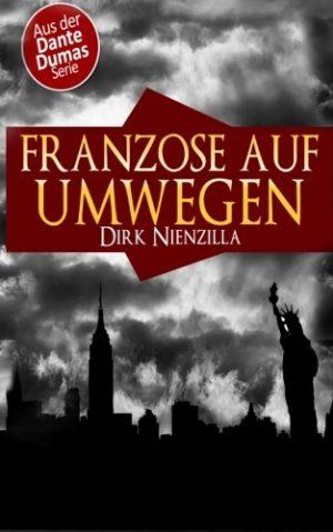Franzose-auf-Umwegen-Ein-Dante-Dumas-Roman-Volume-2-German-Edition-0