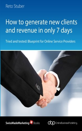 How to generate new clients and revenue in only 7 days