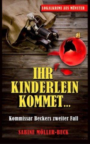Ihr-Kinderlein-kommet-Kommissar-Beckers-zweiter-Fall-Krimi-German-Edition-0