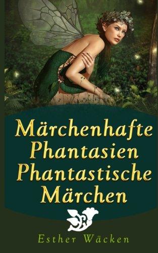 Märchenhafte Phantasien - Phantastische Märchen