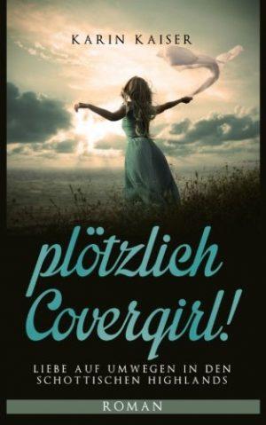 pltzlich-Covergirl-Liebe-auf-Umwegen-in-den-schottischen-Highlands-German-Edition-0