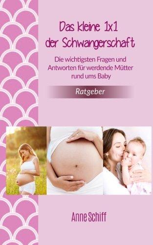 Das-kleine-1x1-der-Schwangerschaft-Die-wichtigsten-Fragen-und-Antworten-fr-werdende-Mtter-rund-ums-Baby-German-Edition-0