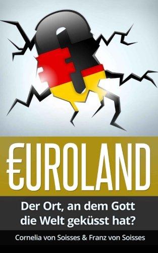 Euroland: Der Ort, an dem Gott die Welt geküsst hat?