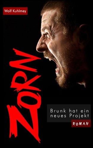 Zorn!: Brunk hat ein neues Projekt