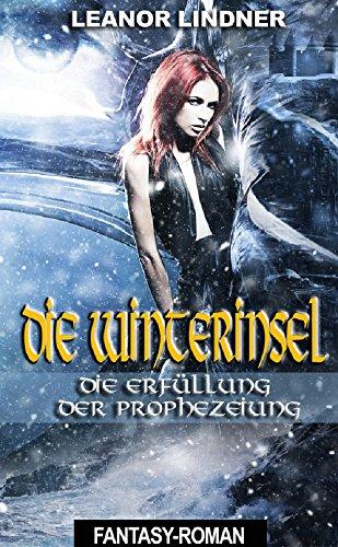 Die Winterinsel - Die Erfüllung der Prophezeiung