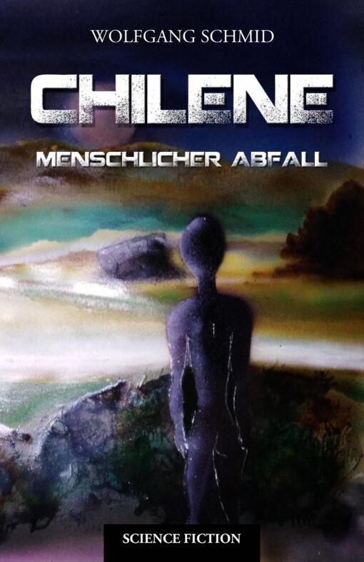 """""""Chilene - Menschlicher Abfall"""" von Wolfgang Schmid"""